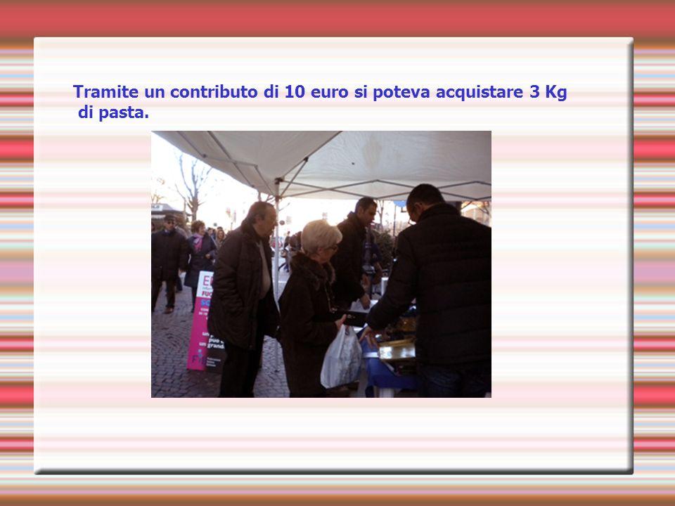 Tramite un contributo di 10 euro si poteva acquistare 3 Kg di pasta.