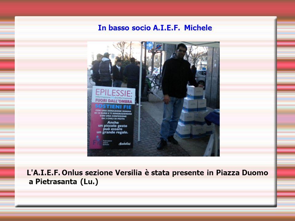 In basso socio A.I.E.F.Michele L A.I.E.F.