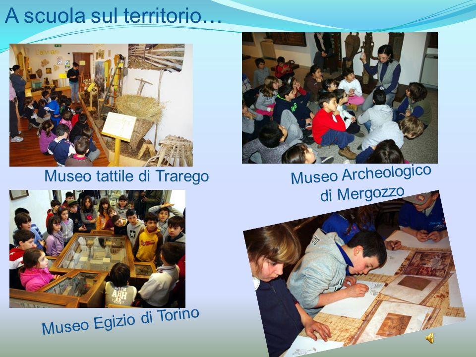 A scuola sul territorio… Museo tattile di Trarego Museo Egizio di Torino Museo Archeologico di Mergozzo