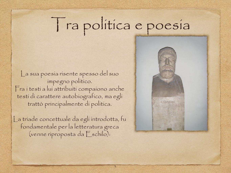 3 Tra politica e poesia La sua poesia risente spesso del suo impegno politico. Fra i testi a lui attribuiti compaiono anche testi di carattere autobio