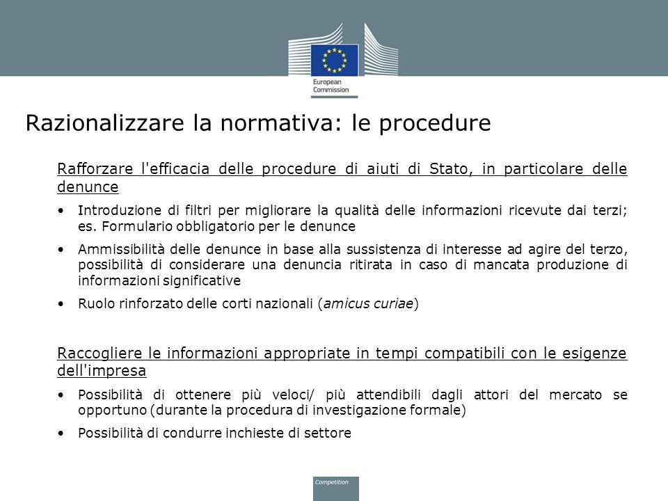 Razionalizzare la normativa: le procedure Rafforzare l'efficacia delle procedure di aiuti di Stato, in particolare delle denunce Introduzione di filtr