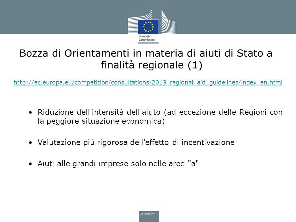 Bozza di Orientamenti in materia di aiuti di Stato a finalità regionale (1) http://ec.europa.eu/competition/consultations/2013_regional_aid_guidelines