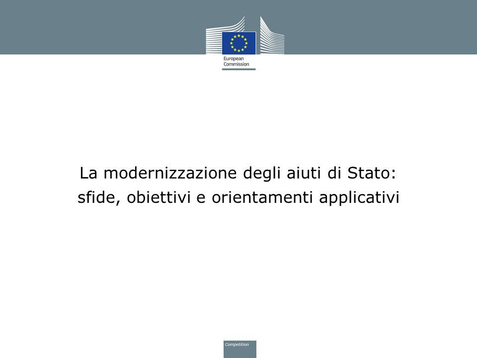 La modernizzazione degli aiuti di Stato: sfide, obiettivi e orientamenti applicativi