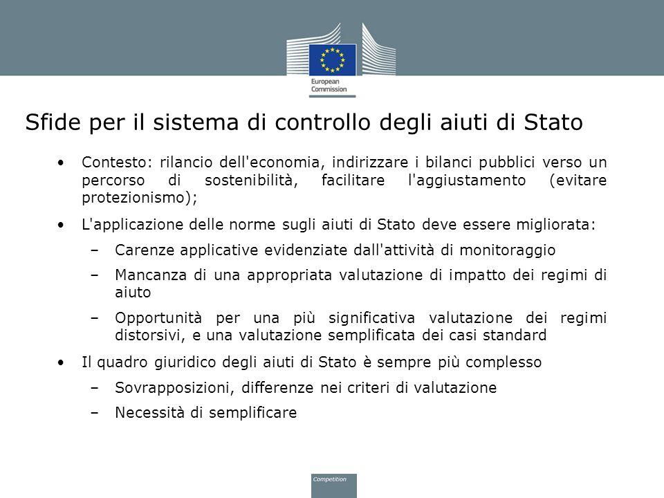 Sfide per il sistema di controllo degli aiuti di Stato Contesto: rilancio dell'economia, indirizzare i bilanci pubblici verso un percorso di sostenibi