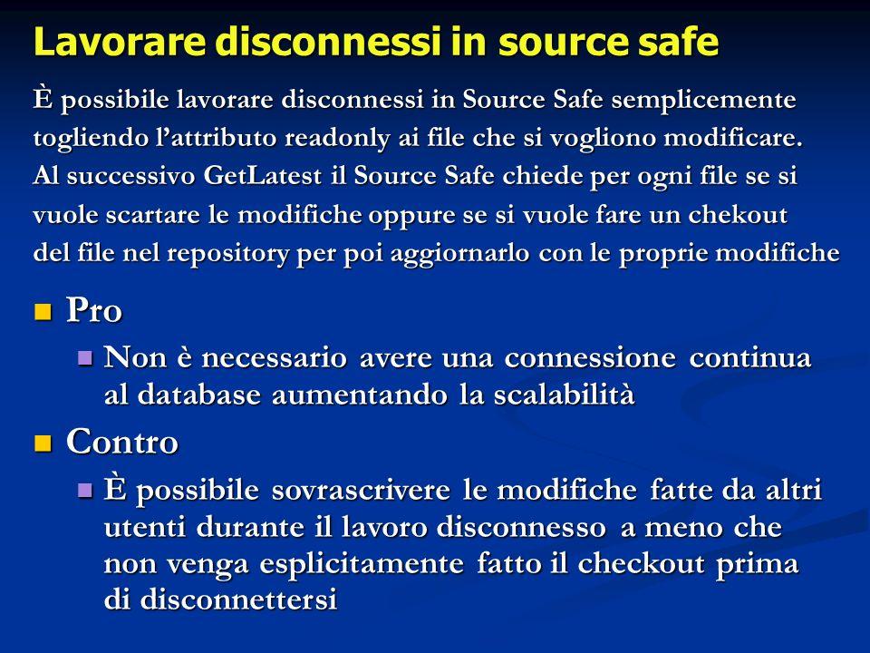 È possibile lavorare disconnessi in Source Safe semplicemente togliendo lattributo readonly ai file che si vogliono modificare.