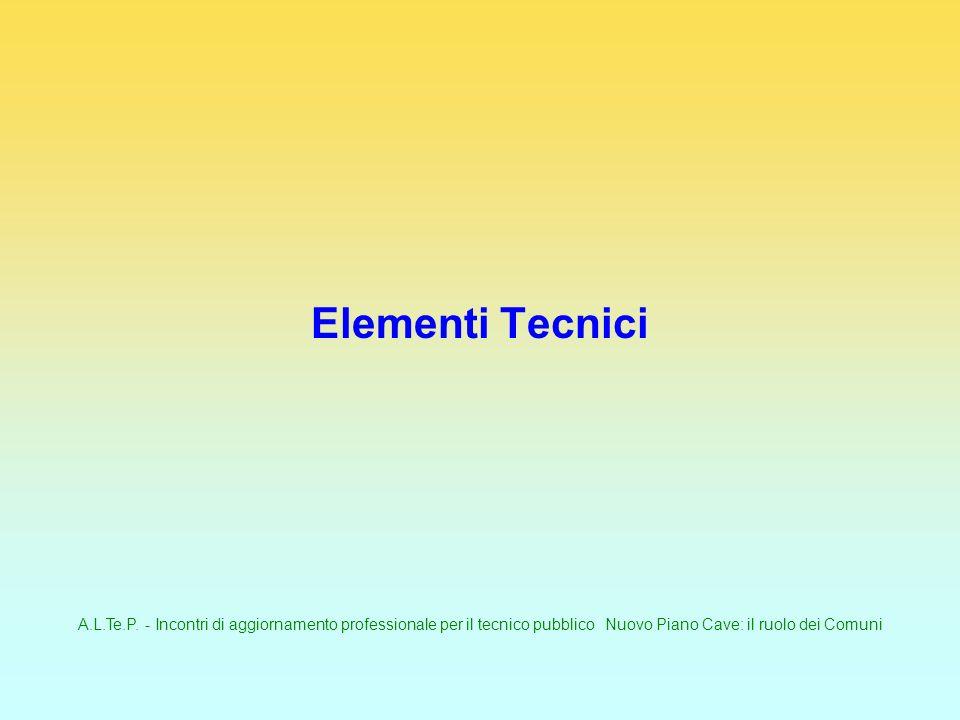 A.L.Te.P. - Incontri di aggiornamento professionale per il tecnico pubblico Nuovo Piano Cave: il ruolo dei Comuni Elementi Tecnici