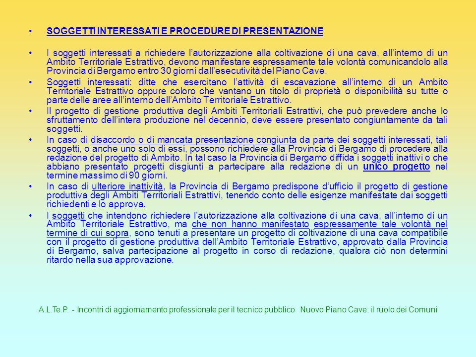 A.L.Te.P. - Incontri di aggiornamento professionale per il tecnico pubblico Nuovo Piano Cave: il ruolo dei Comuni SOGGETTI INTERESSATI E PROCEDURE DI
