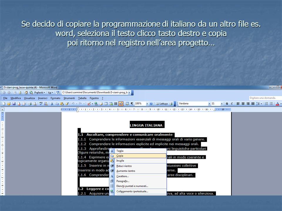 Se decido di copiare la programmazione di italiano da un altro file es. word, seleziona il testo clicco tasto destro e copia poi ritorno nel registro