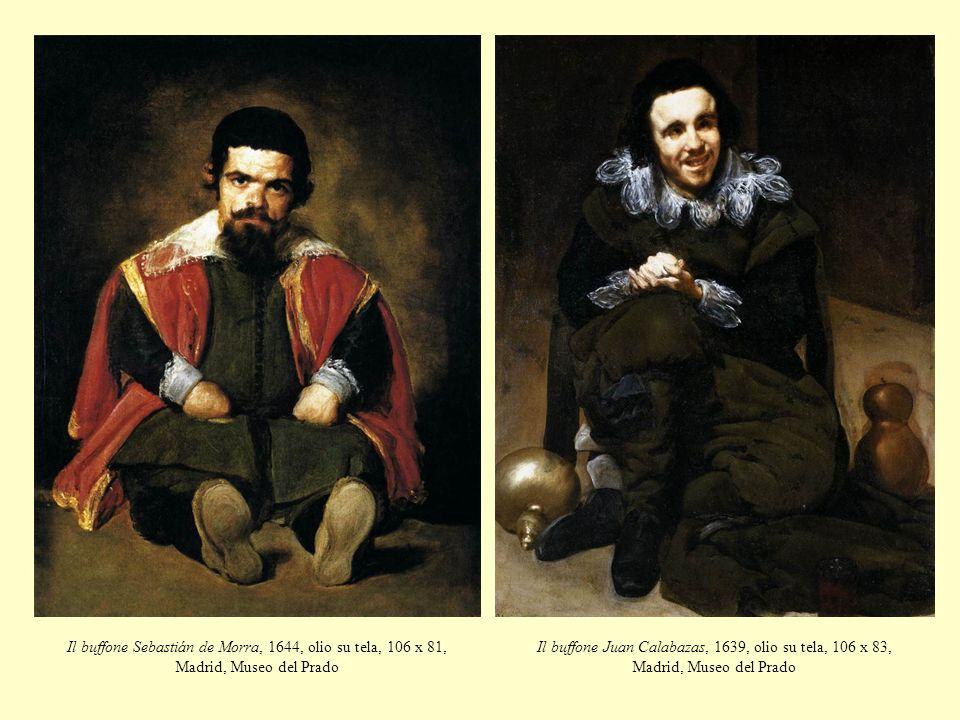 Il buffone Sebastián de Morra, 1644, olio su tela, 106 x 81, Madrid, Museo del Prado Il buffone Juan Calabazas, 1639, olio su tela, 106 x 83, Madrid,
