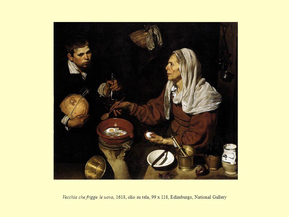 Vecchia che frigge le uova, 1618, olio su tela, 99 x 118, Edimburgo, National Gallery