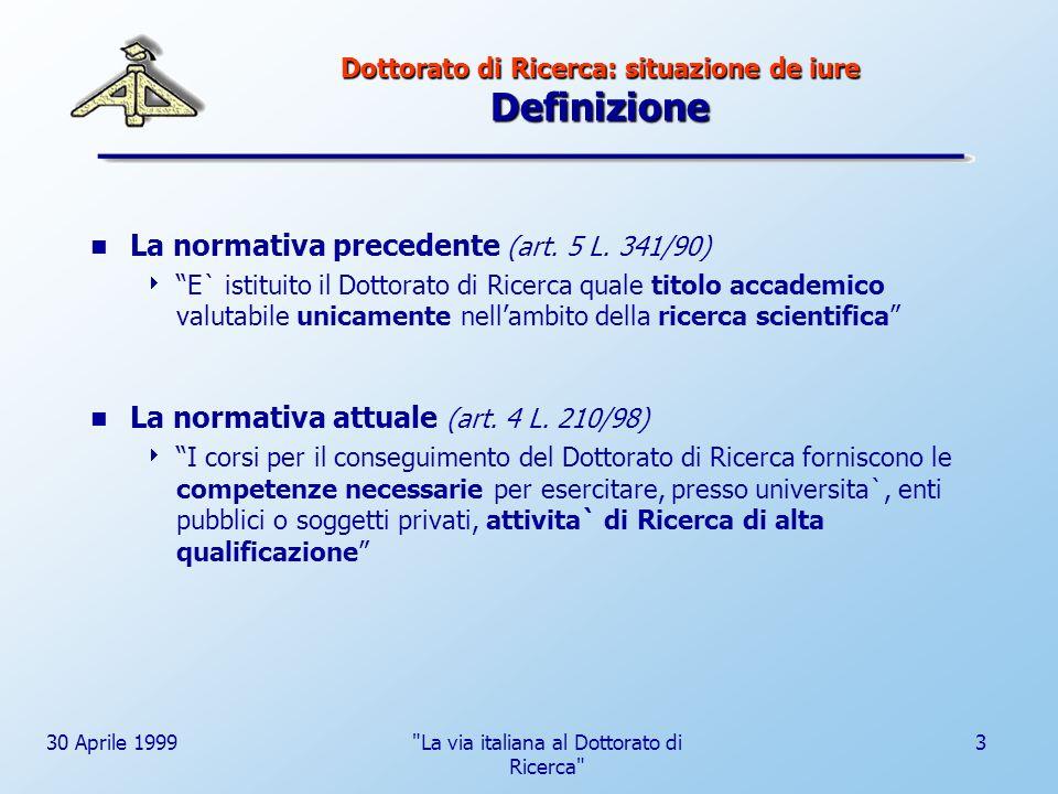 30 Aprile 1999 La via italiana al Dottorato di Ricerca 24 Indagine statistica ADI: la condizione dei dottorandi di ricerca in italia Qualità della formazione ricevuta Attività e condizioni di lavoro Situazione economica Motivazioni e aspettative dei dottorandi