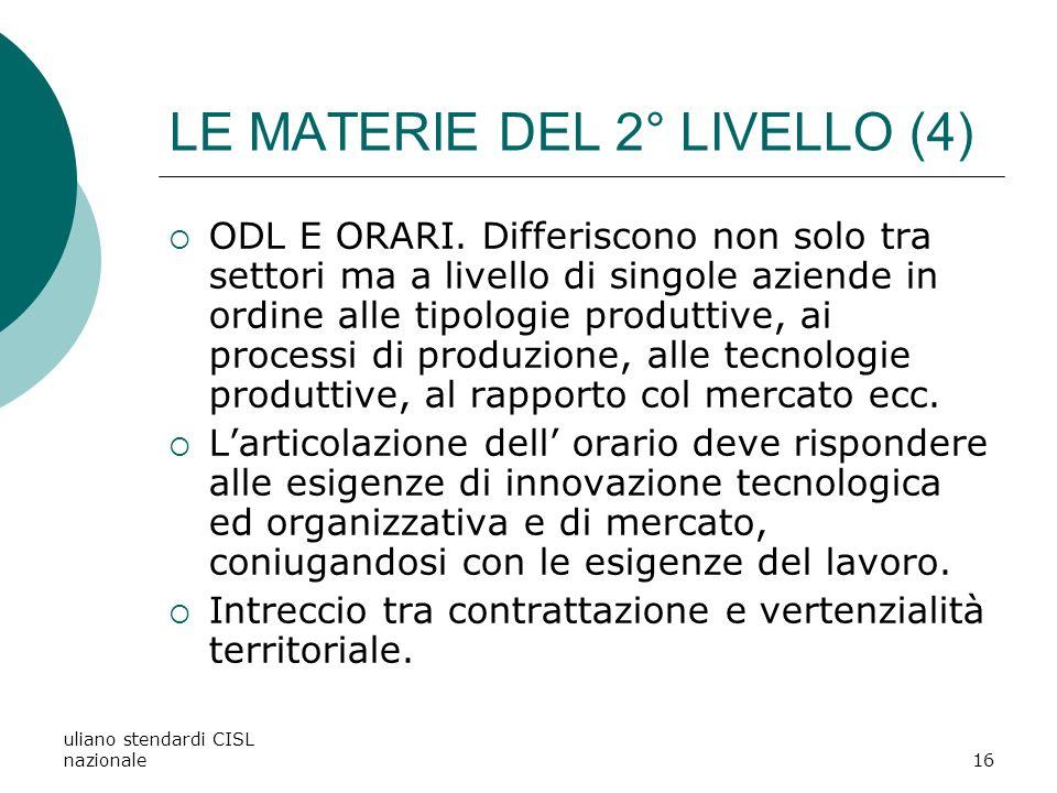 uliano stendardi CISL nazionale16 LE MATERIE DEL 2° LIVELLO (4) ODL E ORARI.