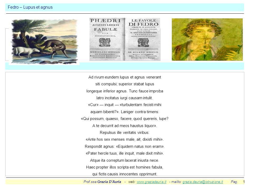Prof.ssa Grazia DAuria - web: www.graziadauria.it - mailto: grazia.dauria@istruzione.it Pag. 1www.graziadauria.itgrazia.dauria@istruzione.it Fedro – L