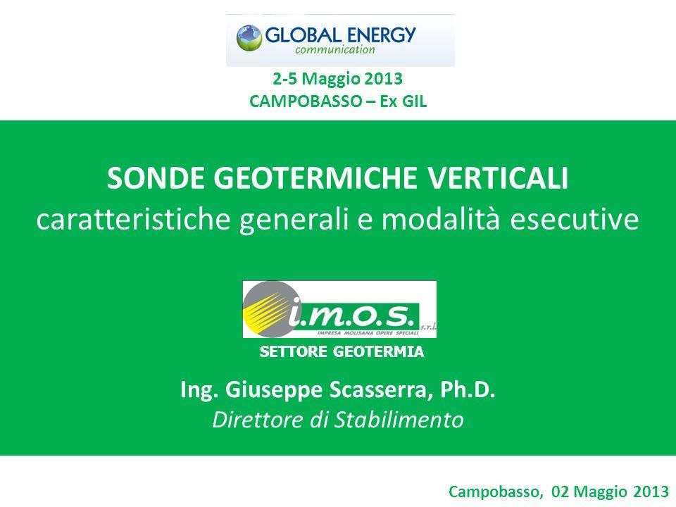 SONDE GEOTERMICHE VERTICALI caratteristiche generali e modalità esecutive Campobasso, 02 Maggio 2013 Ing. Giuseppe Scasserra, Ph.D. Direttore di Stabi