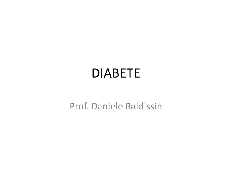 DIABETE Prof. Daniele Baldissin