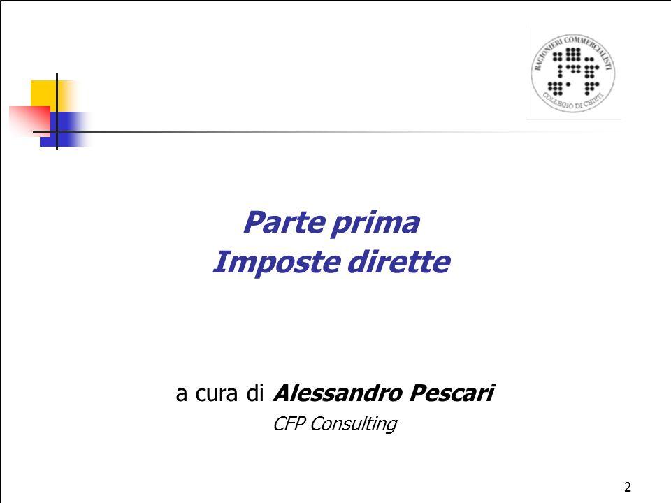 2 Parte prima Imposte dirette a cura di Alessandro Pescari CFP Consulting