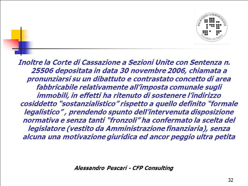 32 Inoltre la Corte di Cassazione a Sezioni Unite con Sentenza n.