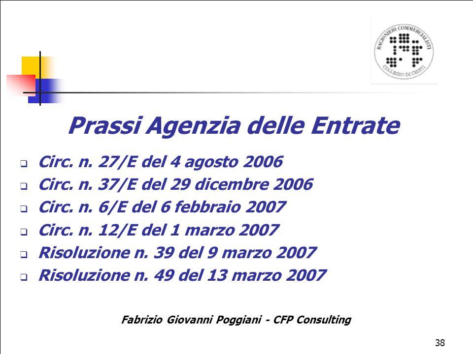 38 Prassi Agenzia delle Entrate Circ.n. 27/E del 4 agosto 2006 Circ.