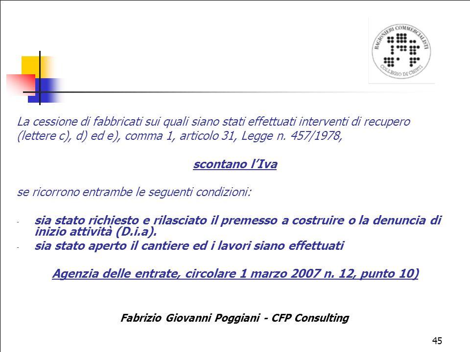 45 La cessione di fabbricati sui quali siano stati effettuati interventi di recupero (lettere c), d) ed e), comma 1, articolo 31, Legge n.