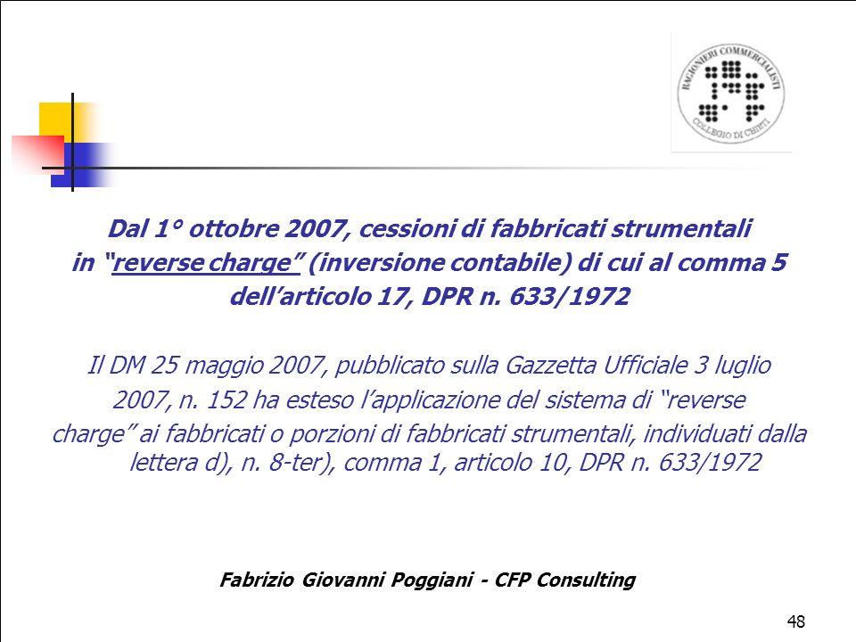 48 Dal 1° ottobre 2007, cessioni di fabbricati strumentali in reverse charge (inversione contabile) di cui al comma 5 dellarticolo 17, DPR n.