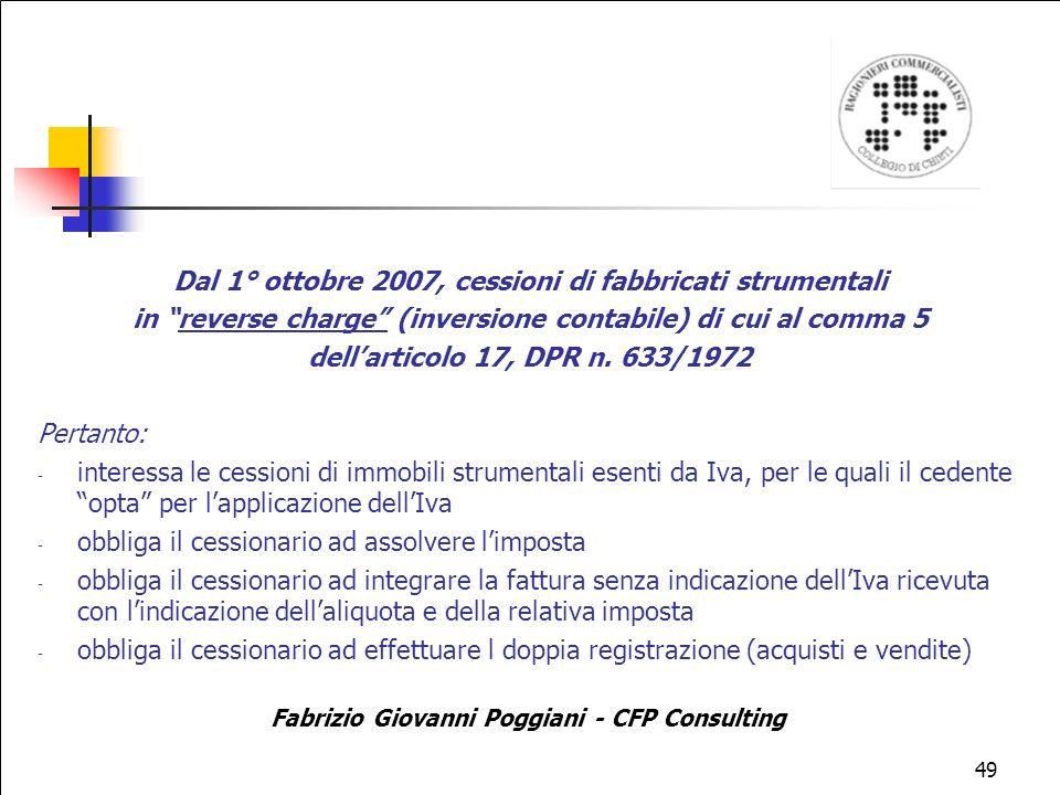 49 Dal 1° ottobre 2007, cessioni di fabbricati strumentali in reverse charge (inversione contabile) di cui al comma 5 dellarticolo 17, DPR n.