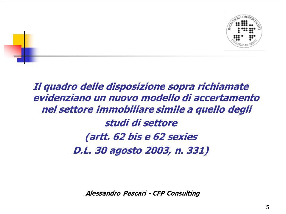 5 Il quadro delle disposizione sopra richiamate evidenziano un nuovo modello di accertamento nel settore immobiliare simile a quello degli studi di settore (artt.