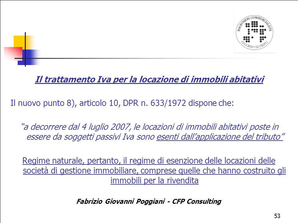 53 Il trattamento Iva per la locazione di immobili abitativi Il nuovo punto 8), articolo 10, DPR n.