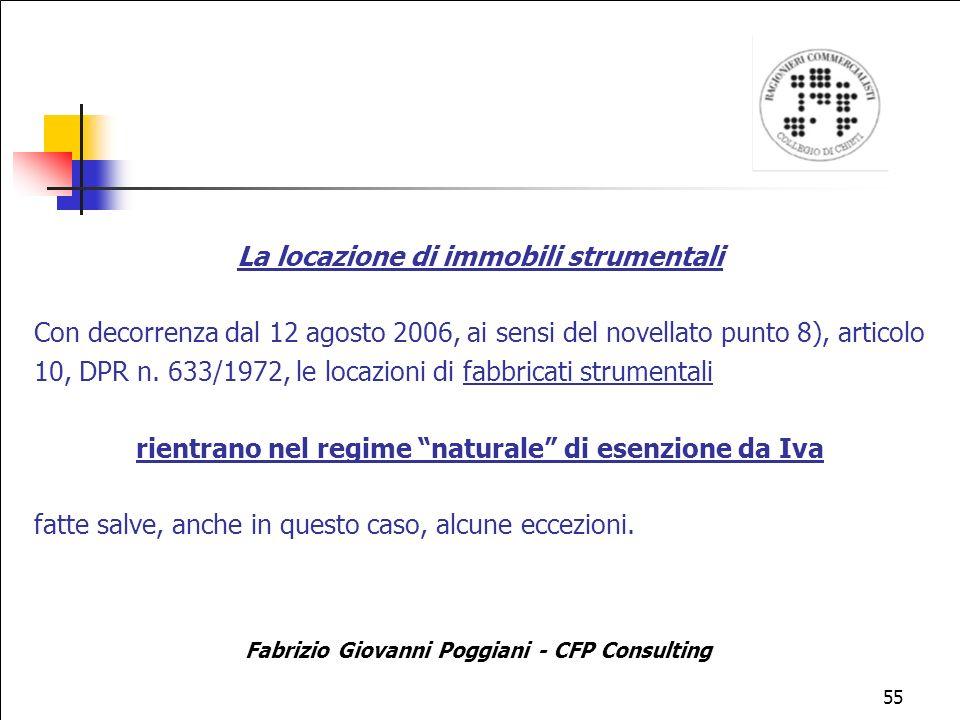 55 La locazione di immobili strumentali Con decorrenza dal 12 agosto 2006, ai sensi del novellato punto 8), articolo 10, DPR n.