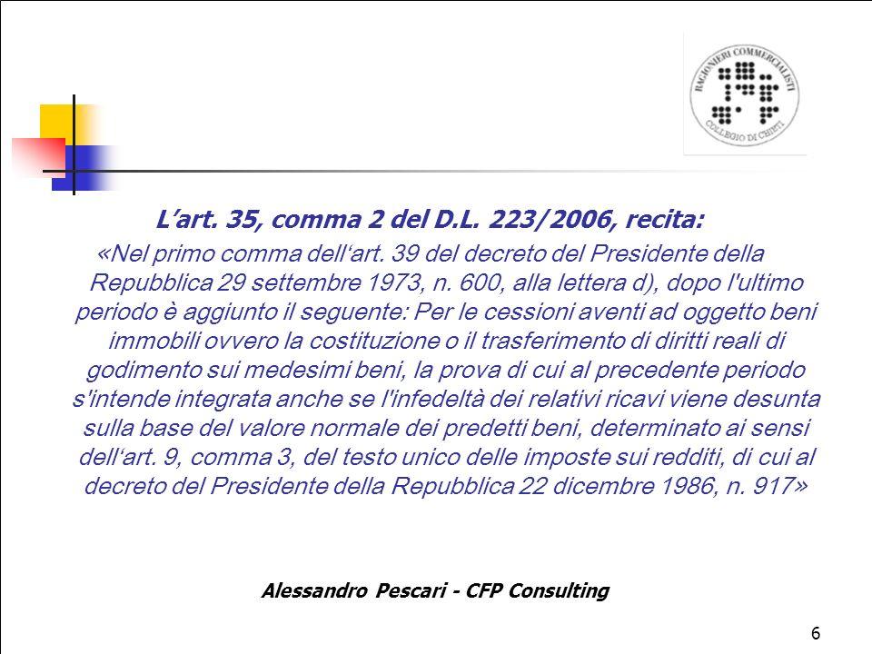 6 Lart.35, comma 2 del D.L. 223/2006, recita: « Nel primo comma dellart.