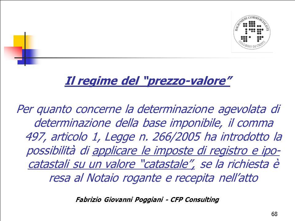 68 Il regime del prezzo-valore Per quanto concerne la determinazione agevolata di determinazione della base imponibile, il comma 497, articolo 1, Legge n.