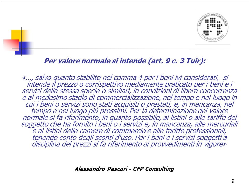 9 Per valore normale si intende (art.9 c.