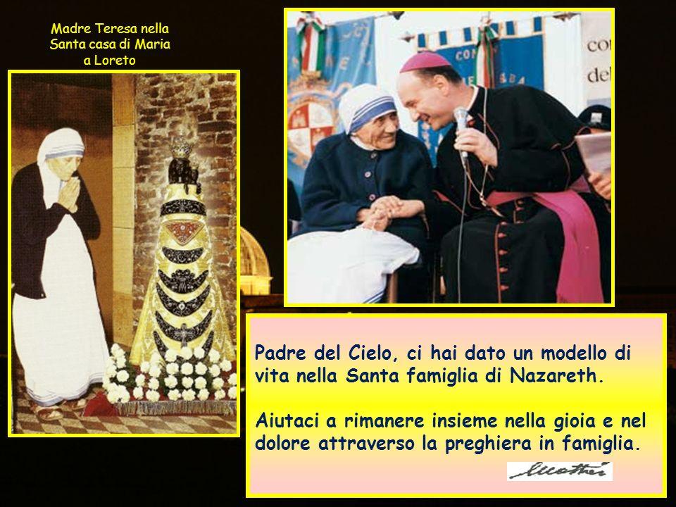 Padre del Cielo, ci hai dato un modello di vita nella Santa famiglia di Nazareth.