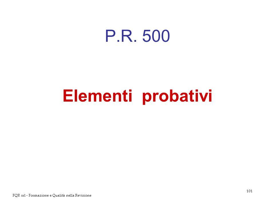 101 FQR srl - Formazione e Qualità nella Revisione P.R. 500 Elementi probativi