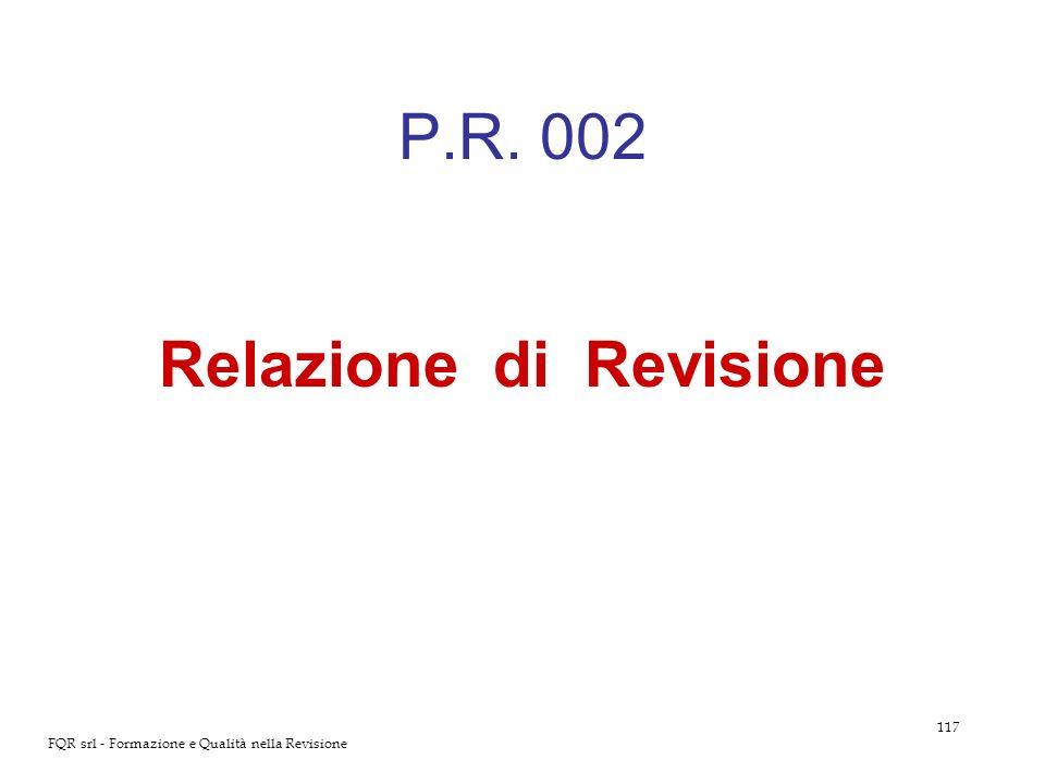 117 FQR srl - Formazione e Qualità nella Revisione P.R. 002 Relazione di Revisione