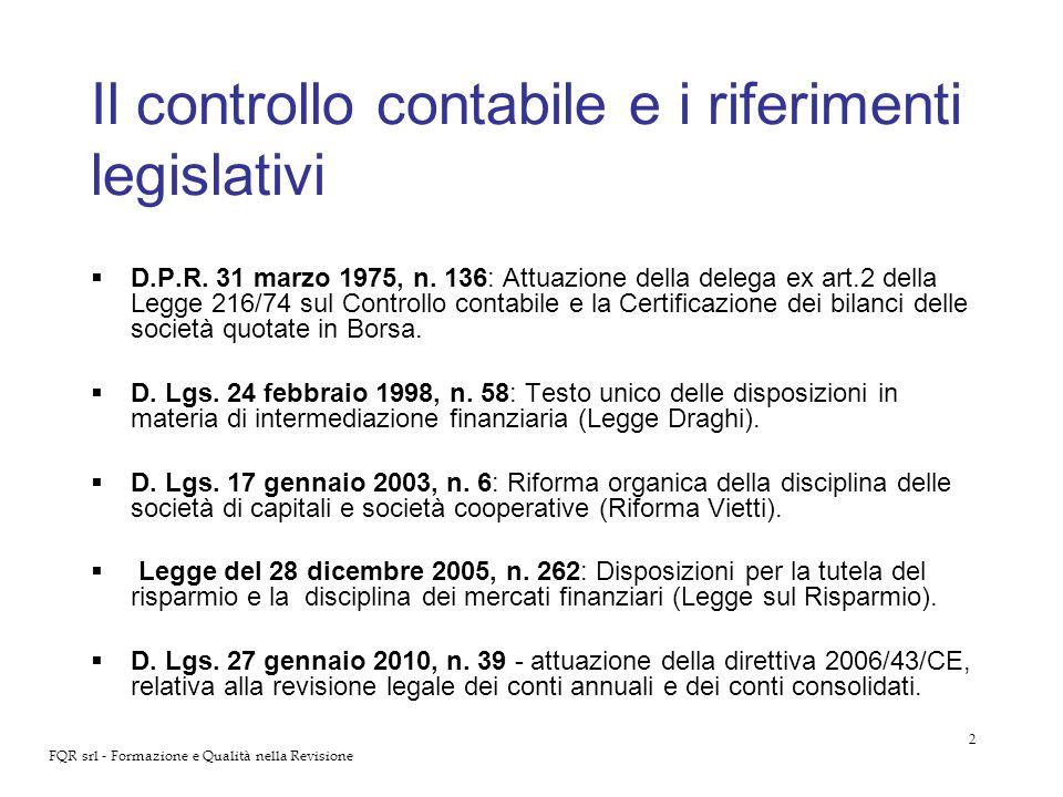 2 FQR srl - Formazione e Qualità nella Revisione Il controllo contabile e i riferimenti legislativi D.P.R. 31 marzo 1975, n. 136: Attuazione della del