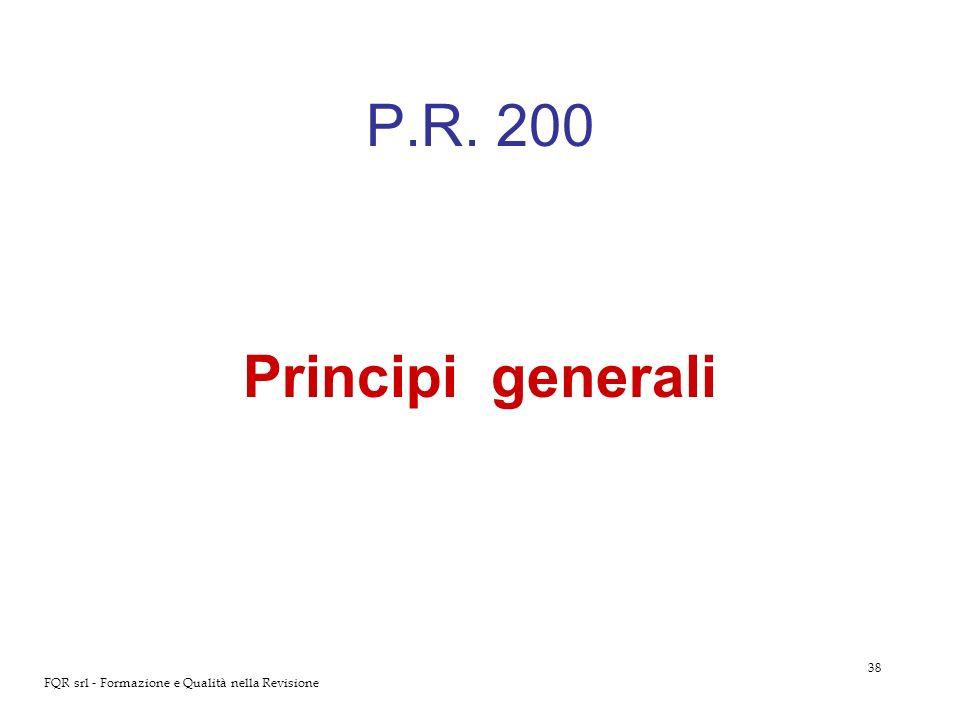 38 FQR srl - Formazione e Qualità nella Revisione P.R. 200 Principi generali