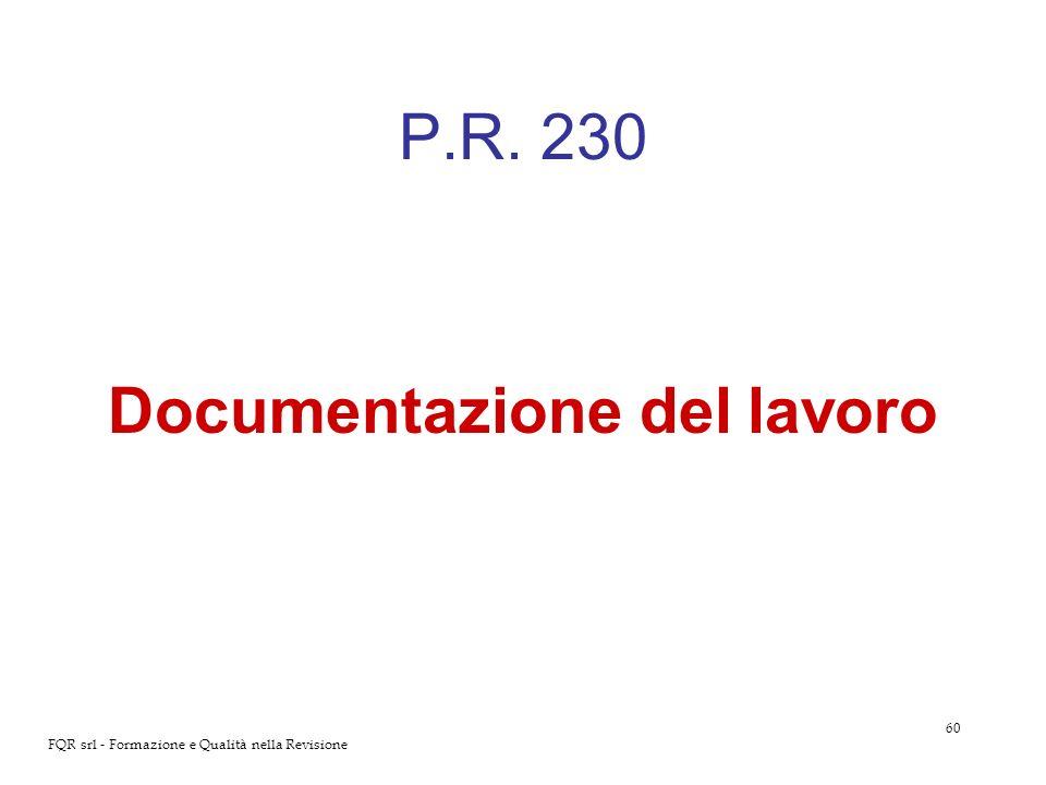 60 FQR srl - Formazione e Qualità nella Revisione P.R. 230 Documentazione del lavoro