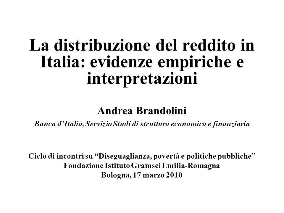 Andrea Brandolini Banca dItalia, Servizio Studi di struttura economica e finanziaria Ciclo di incontri su Diseguaglianza, povertà e politiche pubblich