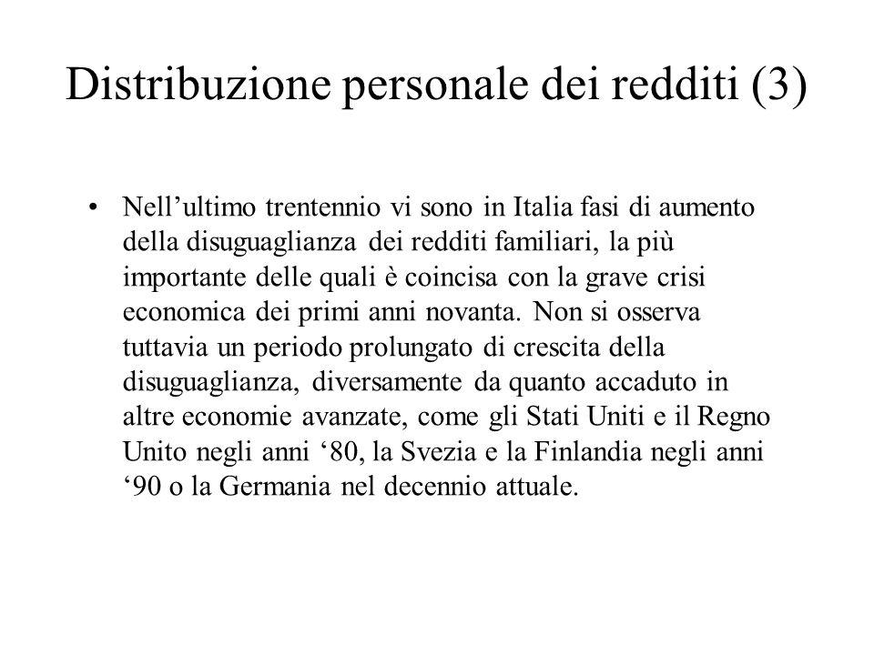 Distribuzione personale dei redditi (3) Nellultimo trentennio vi sono in Italia fasi di aumento della disuguaglianza dei redditi familiari, la più imp