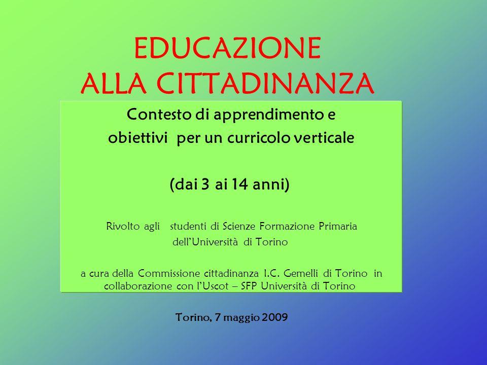 EDUCAZIONE ALLA CITTADINANZA Contesto di apprendimento e obiettivi per un curricolo verticale (dai 3 ai 14 anni) Rivolto agli studenti di Scienze Form