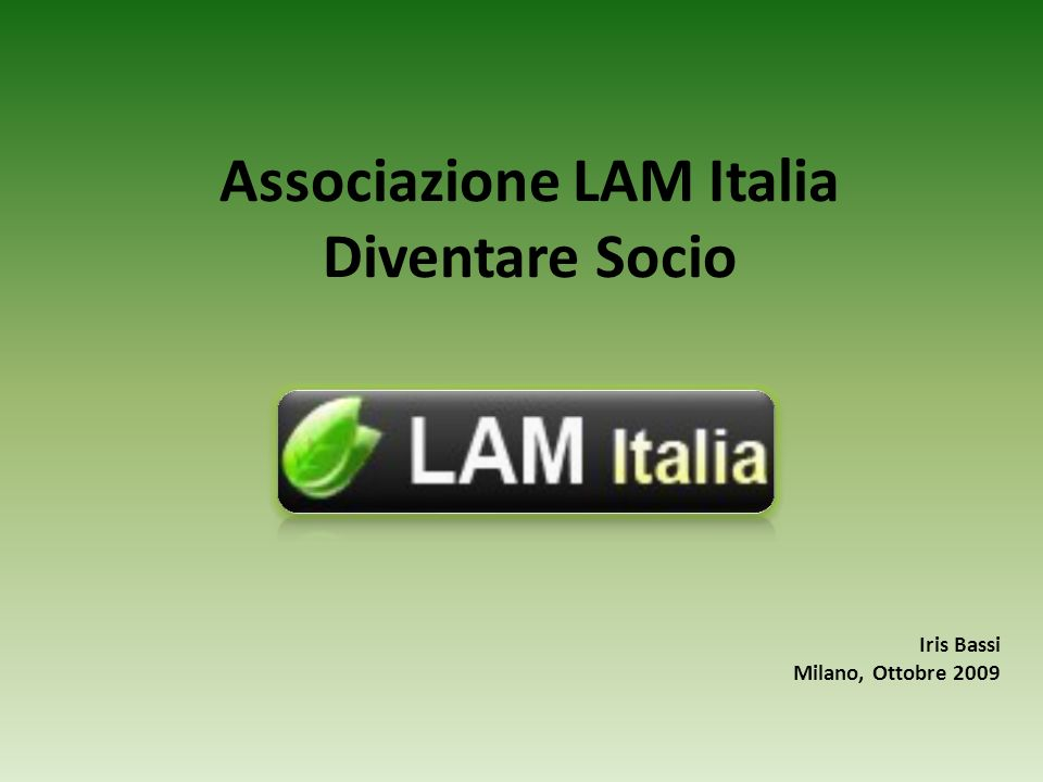 Associazione LAM Italia Diventare Socio Iris Bassi Milano, Ottobre 2009