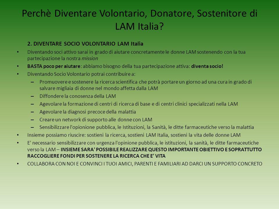 Perchè Diventare Volontario, Donatore, Sostenitore di LAM Italia.
