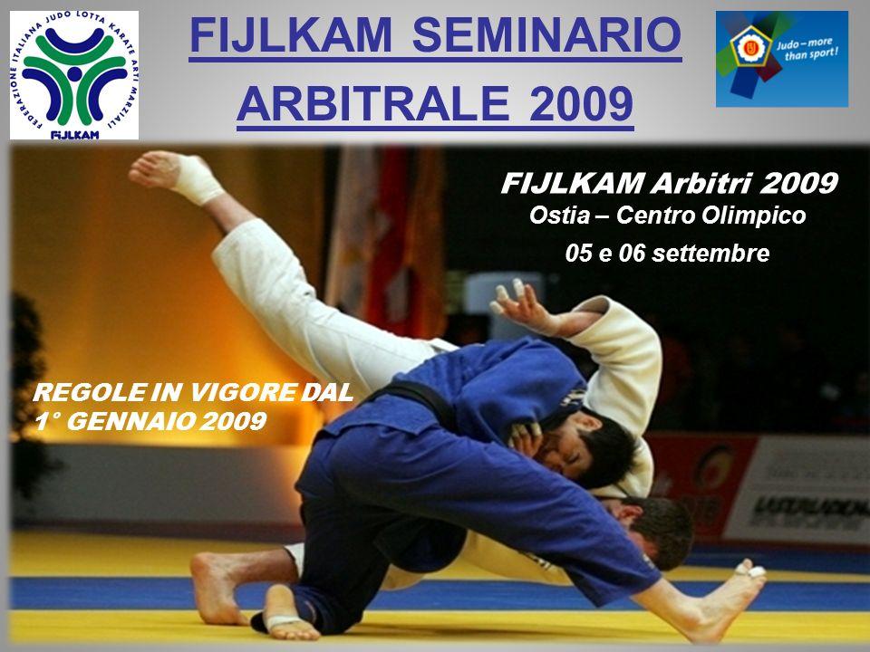FIJLKAM Centro Olimpico Seminario Arbitrale 2009 IJF Norme 2009 Chiarimenti