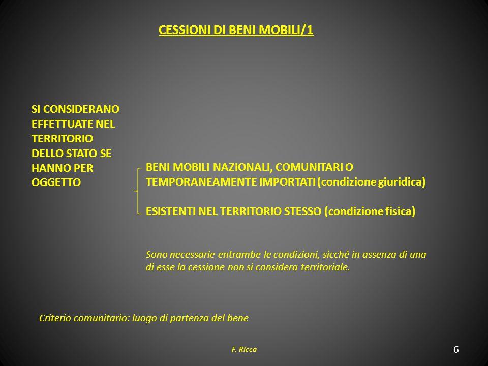 6 F. Ricca BENI MOBILI NAZIONALI, COMUNITARI O TEMPORANEAMENTE IMPORTATI (condizione giuridica) ESISTENTI NEL TERRITORIO STESSO (condizione fisica) So