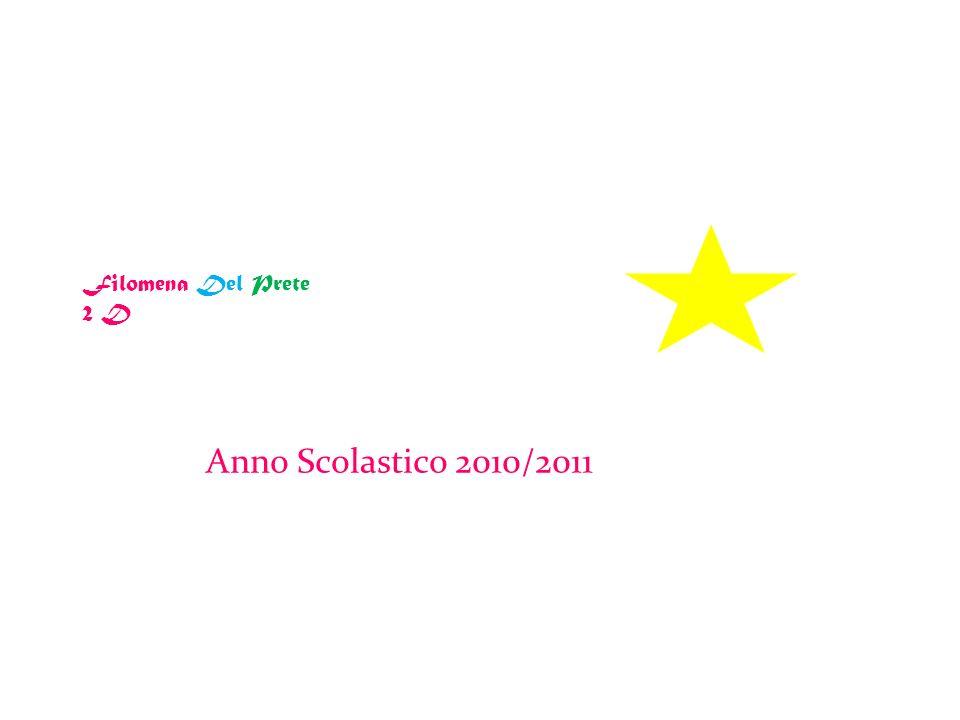 Filomena Del Prete 2 D Anno Scolastico 2010/2011