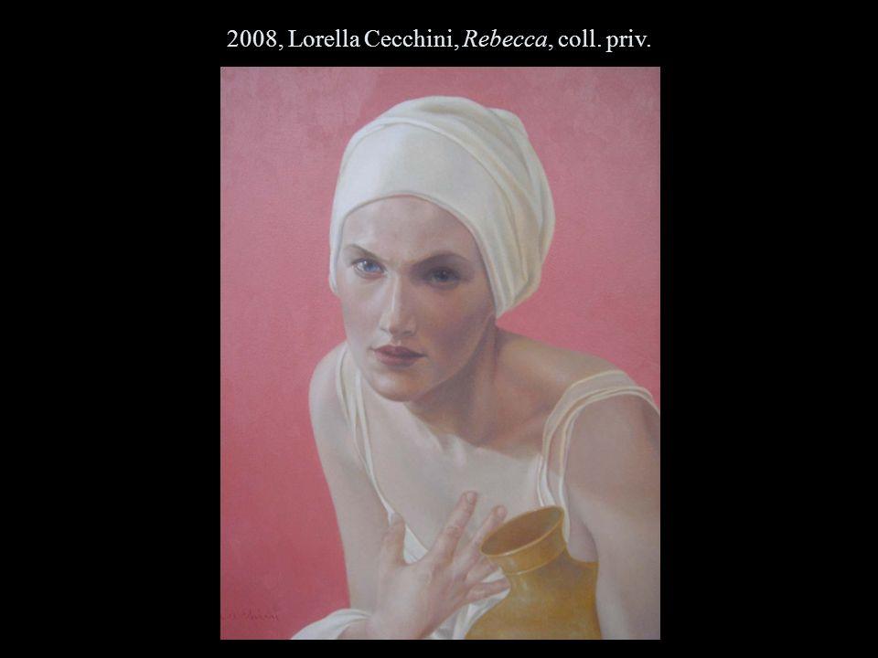 2008, Lorella Cecchini, Rebecca, coll. priv.