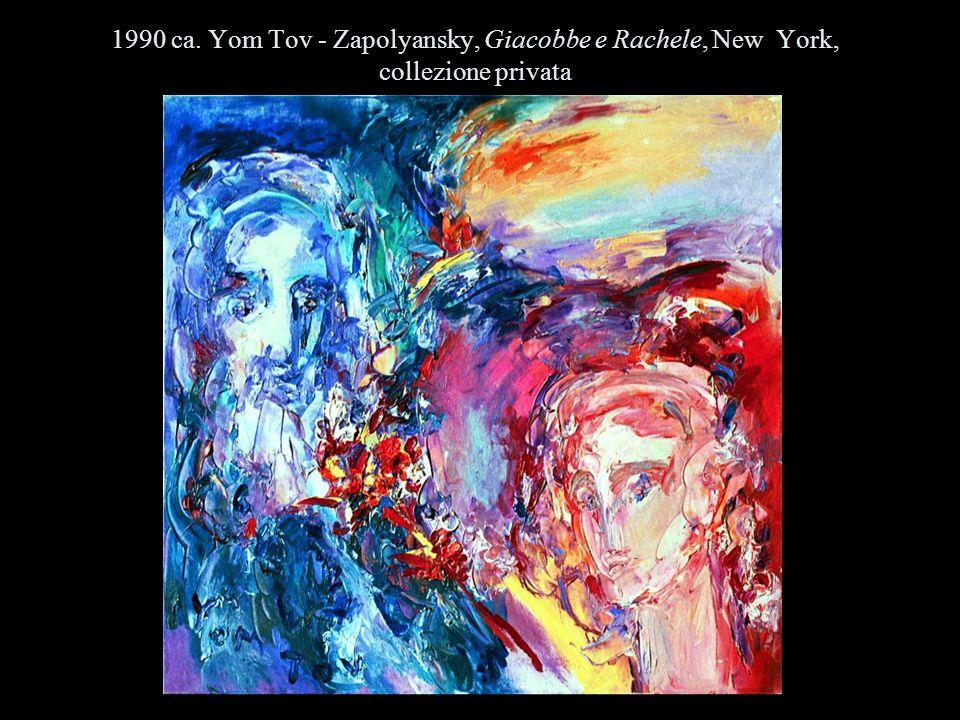 1990 ca. Yom Tov - Zapolyansky, Giacobbe e Rachele, New York, collezione privata