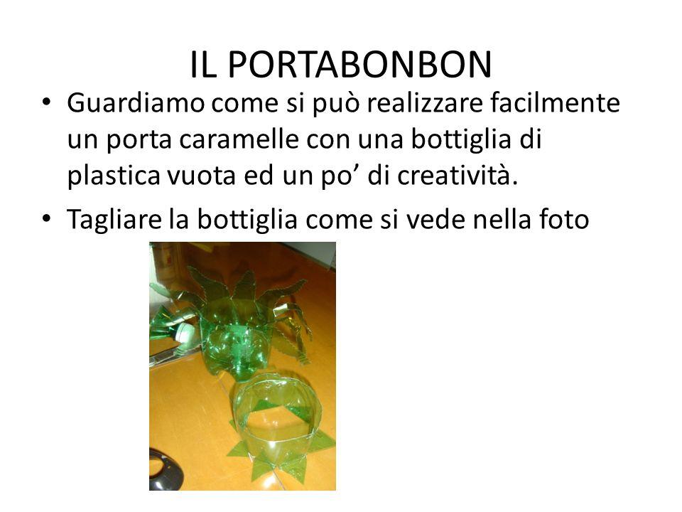 IL PORTABONBON Guardiamo come si può realizzare facilmente un porta caramelle con una bottiglia di plastica vuota ed un po di creatività.