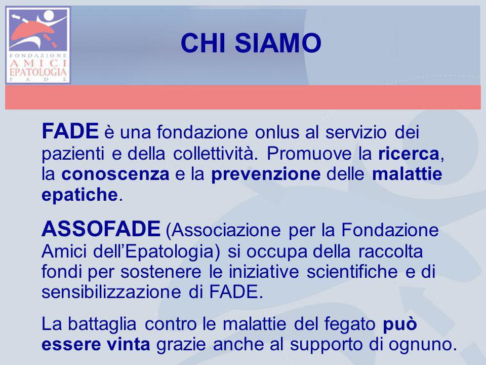 FADE è una fondazione onlus al servizio dei pazienti e della collettività. Promuove la ricerca, la conoscenza e la prevenzione delle malattie epatiche