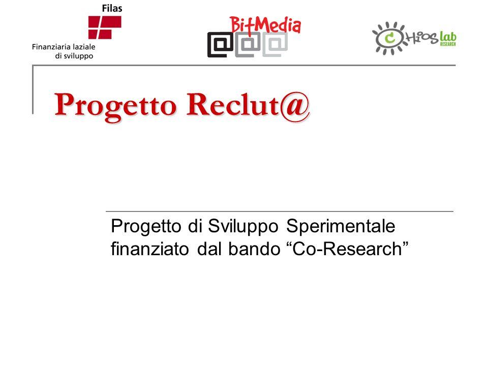 Progetto Reclut@ Progetto di Sviluppo Sperimentale finanziato dal bando Co-Research
